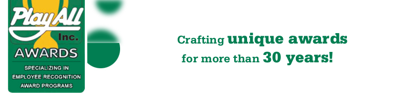 crafting unique awards for more than 30 years!